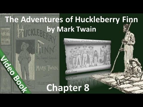 Chapter 08 - The Adventures of Huckleberry Finn by Mark Twain